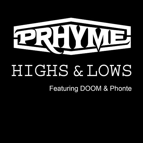 Highs and Lows (feat. DOOM, Phonte) - Single by PRhyme