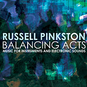 Russell Pinkston: Balancing Acts by Various Artists