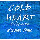 Cold Heart (Up and Down Mix) von Nicholas Vitale