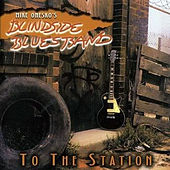 To the Station von Blindside Blues Band