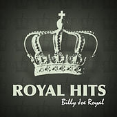 Royal Hits! by Billy Joe Royal