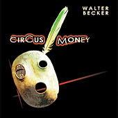 Circus Money by Walter Becker