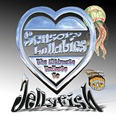 Sensory Lullabies: The Ultimate Tribute to Jellyfish - A Tribute to Spilt Milk von Various Artists