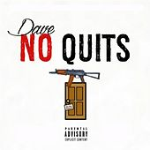 No Quits by Dave