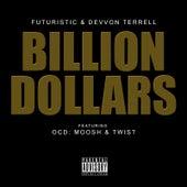 Billion Dollars (feat. OCD: Moosh & Twist) by Futuristic