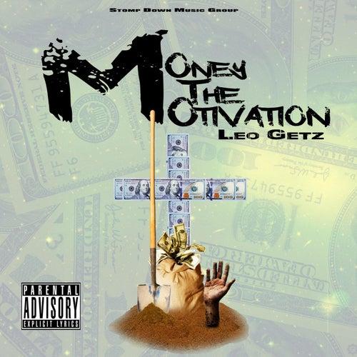 Money the Motivation by Leo Getz