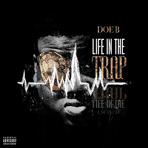 Life In The Trap by Doe B