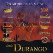 Lo Mejor de Lo Mejor Desde Durango by Various Artists