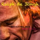 Lonesome Man, Ocean of Love by Ralph de Jongh