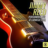 Jimmy Reed (Live at Carnegie Hall) de Jimmy Reed