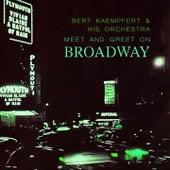 Meet And Greet On Broadway by Bert Kaempfert