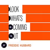 Look Whats Coming Out by Freddie Hubbard