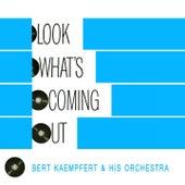 Look Whats Coming Out by Bert Kaempfert