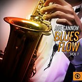 Blues Flow, Vol. 1 by Ace Cannon
