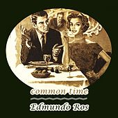 Common Time by Edmundo Ros