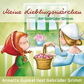 Meine Lieblingsmärchen der Gebrüder Grimm by Gebrüder Grimm
