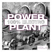 Power Plant - 100% Electro, Vol. 4 von Various Artists