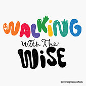 Walking With the Wise by Sovereign Grace Music