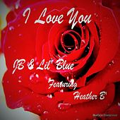 I Love You (feat. Heather B) de JB