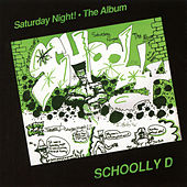 Saturday Night! The Album (Expanded Edition) by Schoolly D