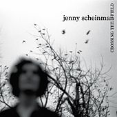 Crossing The Field by Jenny Scheinman
