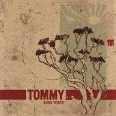 4000 Years de Tommy