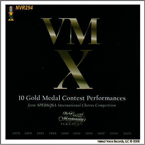VMX - 10 Gold Medal Contest Performances by The Vocal Majority Chorus