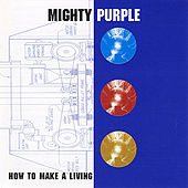How To Make a Living by Mighty Purple