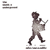 When I Was A Soldier by The Weather Underground