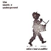 When I Was A Soldier de The Weather Underground