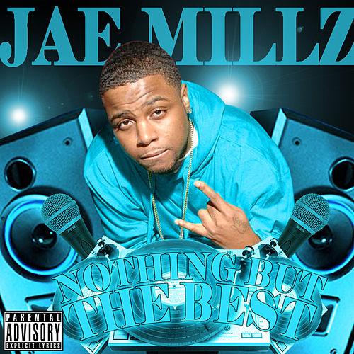 Nothing But the Best by Jae Millz