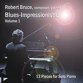 Blues-Impressionistic, Vol. 1 by Robert Bruce