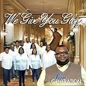 We Give You Glory by New Generation