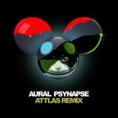 Aural Psynapse (ATTLAS Remix) by Deadmau5