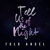 Tell Us of the Night - Christmas Songs, Vol. 7 by Folk Angel