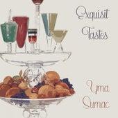 Exquisit Tastes von Yma Sumac