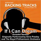 If I Can Dream (Originally Performed By Elvis Presley with The Royal Philharmonic Orchestra) [Karaoke Version] by Paris Music