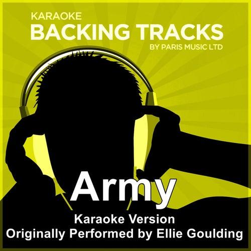 Army (Originally Performed By Ellie Goulding) [Karaoke Version] by Paris Music