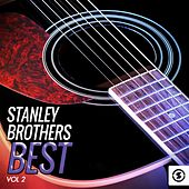 Stanley Brothers Best, Vol. 2 von The Stanley Brothers