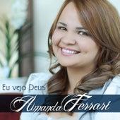 Eu Vejo Deus de Amanda Ferrari