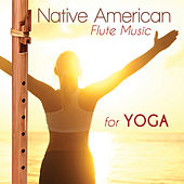 Native American Flute for Yoga by Various Artists