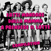 Fatti mandare dalla mamma a prendere il latte (Compilation) by Various Artists