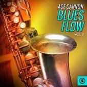Blues Flow, Vol. 2 de Ace Cannon