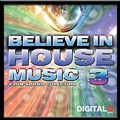 Believe In House 3 Club Sound Colection - EP von Various Artists