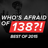 Who's Afraid Of 138?! - Best Of 2015 von Various Artists
