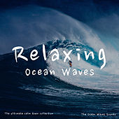 The Sound of The Ocean Waves for Meditation, Relaxation and Sleep by The Ocean Waves Sounds
