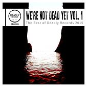 We're Not Dead Yet!, Vol. 1 - Single by Various Artists