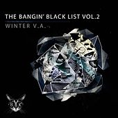 The Bangin Black List, Vol. 2: Winter - EP by Various Artists