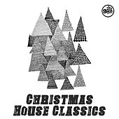 Christmas House Classics by Various Artists