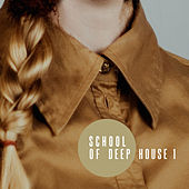 School Of Deep House, Vol. 1 by Various Artists